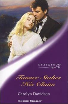 Paperback TANNER STAKES HIS CLAIM (HISTORICAL ROMANCE S.) Book