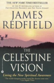 Paperback The Celestine Vision : Living the New Spiritual Awareness Book