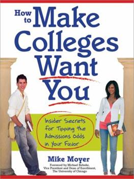 Paperback How to Make Colleges Want You: Insider Secrets for Tipping the Admissions Odds in Your Favor Book