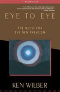 Eye to Eye: The Quest for the New Paradigm 0385180365 Book Cover
