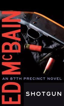 Shotgun - Book #23 of the 87th Precinct