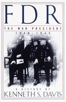 FDR: The War President, 1940-1943: A History 0679415424 Book Cover