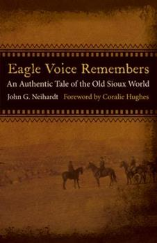 Eagle Voice Remembers: An Authentic Tale of the Old Sioux World 080323628X Book Cover