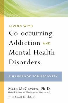Paperback Living with Co-Occurring Addiction and Mental Health Disorders: A Handbook for Recovery Book
