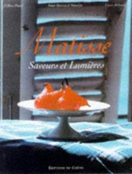 Matisse: A Way of Life in the South of France 0847820882 Book Cover