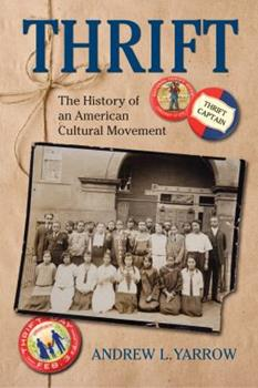 Hardcover Thrift: The History of an American Cultural Movement Book