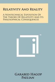 Paperback Relativity And Reality: A Nontechnical Exposition Of The Theory Of Relativity And Its Philosophical Consequences Book