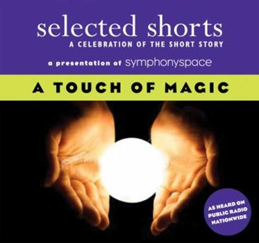 Audio CD Selected Shorts: A Touch of Magic (Selected Shorts: A Celebration of the Short Story) Book