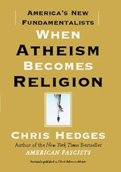 Paperback When Atheism Becomes Religion : America's New Fundamentalists Book