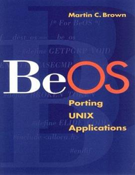 Beos Porting UNIX Applications 1558605320 Book Cover
