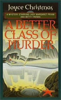 A Better Class of Murder (Lady Margaret Priam Mysteries) 0449150135 Book Cover