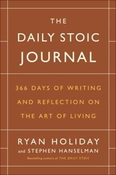The Daily Stoic Journal: 366 Days of Writing and Reflection on the Art of Living 0525534393 Book Cover