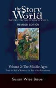 Hardcover Story of the World #2 Middle Ages Vol. 2 : History for the Classical Child Book