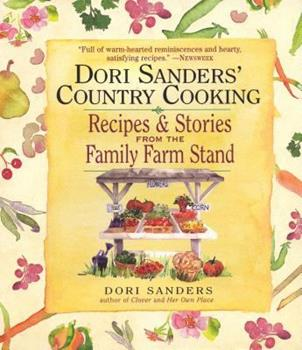Dori Sanders' Country Cooking: Recipes and Stories from the Family Farm Stand 1565121171 Book Cover