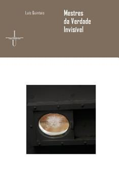 Paperback Mestres da verdade invis?vel: no arquivo da psiquiatria forense portuguesa [Portuguese] Book