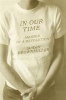 In Our Time: Memoir of A Revolution 0385318316 Book Cover