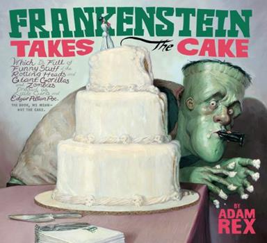 Frankenstein Takes the Cake 0152062351 Book Cover