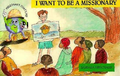 Paperback I Want to Be a Missionary Book