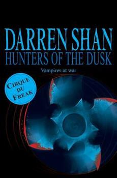 Hunters of the Dusk - Book #7 of the Cirque du Freak