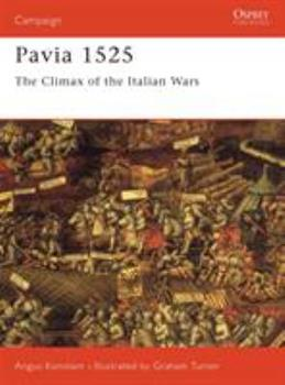 Pavia 1525: The Climax of the Italian Wars (Campaign) - Book #44 of the Osprey Campaign