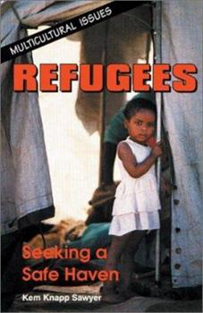 Refugees: Seeking a Safe Haven (Multicultural Issues) 0894906631 Book Cover