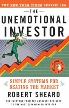 The Unemotional Investor: Simple System for Beating the Market 0684853752 Book Cover