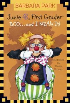 Junie B., First Grader: Boo...and I Mean it! - Book #24 of the Junie B. Jones