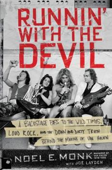 Paperback Runnin' with the Devil: A Backstage Pass to the Wild Times, Loud Rock, and the Down and Dirty Truth Behind the Making of Van Halen Book