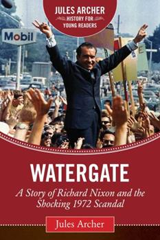 Watergate: A Story of Richard Nixon and the Shocking 1972 Scandal 1632206064 Book Cover