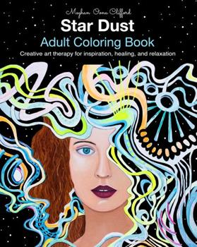 Paperback Star Dust Adult Coloring Book: Creative art therapy for inspiration, healing, and relaxation Book