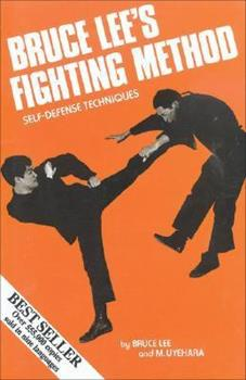 Bruce Lee's Fighting Method, Vol. 1: Self-Defense Techniques - Book #1 of the Bruce Lee's Fighting Method