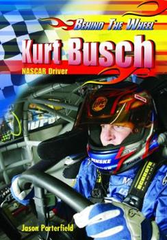 Kurt Busch: Nascar Driver (Behind the Wheel) 1404209824 Book Cover