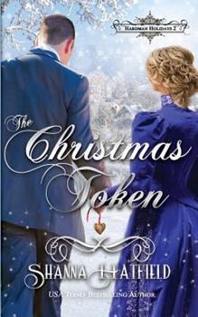 The Christmas Token - Book #2 of the Hardman Holidays