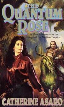 The Quantum Rose - Book #6 of the Saga of the Skolian Empire