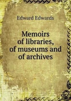 Paperback Memoirs of Libraries, of Museums and of Archives Book