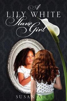 Paperback A Lily White Slave Girl Book