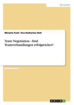 Paperback Team Negotiation - Sind Teamverhandlungen Erfolgreicher? [German] Book