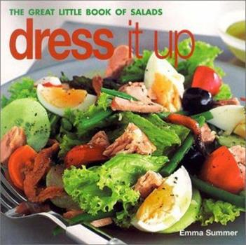 Dress It Up: The Great Little Book of Salads 1842155768 Book Cover