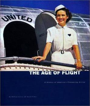 The Age of Flight: A History of America's Pioneering Airline 0966706110 Book Cover