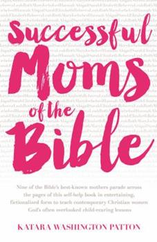 Paperback Successful Moms of the Bible Book