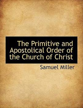 Paperback The Primitive and Apostolical Order of the Church of Christ Book
