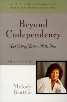 Paperback Beyond Codependency : And Getting Better All the Time Book