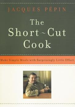 The Short-Cut Cook: Make Simple Meals with Surprisingly Little Effort 0688094481 Book Cover