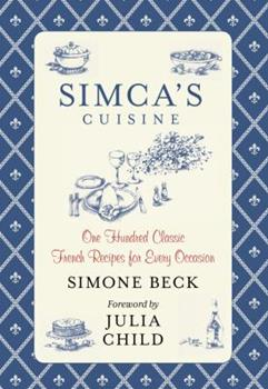 Hardcover Simca's Cuisine : One Hundred Classic French Recipes for Every Occasion Book