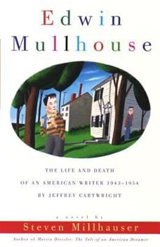 Edwin Mullhouse, The Life and Death of an American Writer 1943-1954 by Jeffrey Cartwright 0679766529 Book Cover