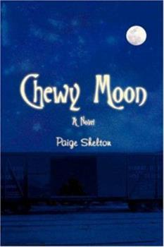 Chewy Moon 0595444318 Book Cover