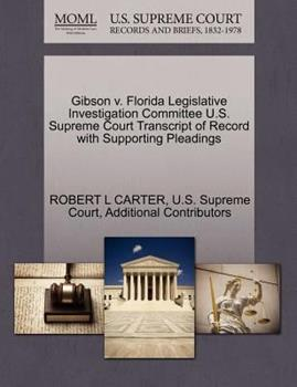 Paperback Gibson V. Florida Legislative Investigation Committee U. S. Supreme Court Transcript of Record with Supporting Pleadings Book
