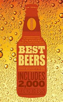 Best Beers: the indispensable guide to the world's beers 1784723908 Book Cover