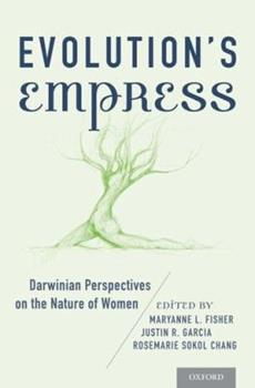 Hardcover Evolution's Empress: Darwinian Perspectives on the Nature of Women Book