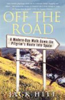 Off the Road: A Modern-Day Walk Down the Pilgrim's Route into Spain 0671758187 Book Cover